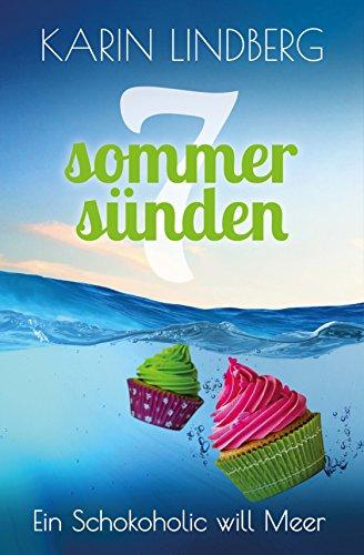 frauenromane bestseller 2016 Ein Schokoholic will Meer: Liebesroman (Sieben Sommersünden 6)