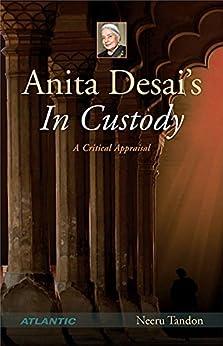 Anita Desai's In Custody: A Critical Appraisal by [Tandon, Neeru]