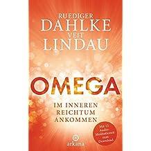 Omega: Im inneren Reichtum ankommen