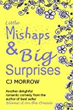 Little Mishaps and Big Surprises by CJ Morrow