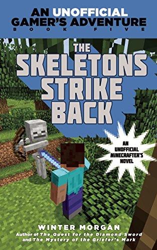 The Skeletons Strike Back: An Unofficial Gamer's Adventure, Book Five (Unofficial Gamer's Adventures)