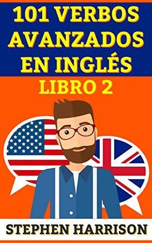 101 verbos avanzados en inglés - libro 2