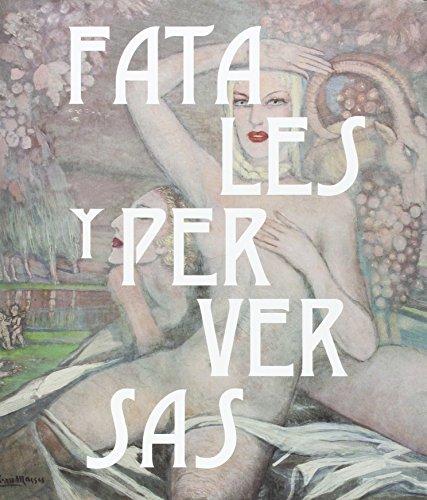Fatales y perversas. Mujeres en la plástica española (catálogos Paraninfo) por Aa.Vv