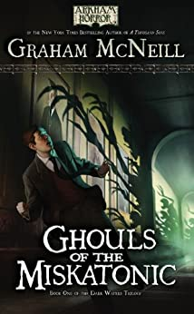 Arkham Horror: Ghouls of the Miskatonic (The Dark Waters Trilogy Book 1) by [McNeill, Graham]
