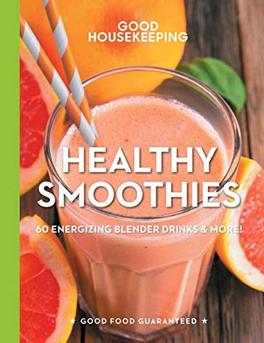 good-housekeeping-healthy-smoothies-60-energizing-blender-drinks-more