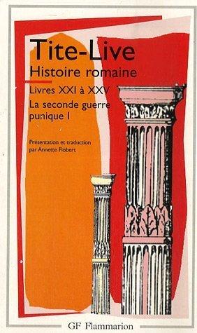 La seconde guerre punique : Tome 1, Histoire Romaine, Livres XXI à XXV
