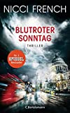 Blutroter Sonntag: Thriller Bd. 7 (Psychologin Frieda Klein als Ermittlerin, Band 7) - Nicci French