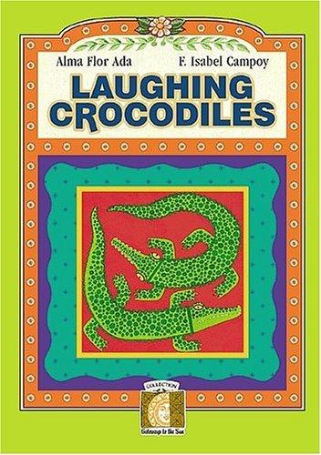 Laughing Crocodiles Book-b (Gateways to the Sun/ Puertas Al Sol) by Alma Flor Ada (2000-04-06)
