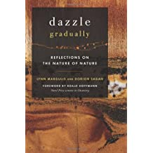 Dazzle Gradually: Reflections on the Nature of Nature by Lynn Margulis (2007-08-15)