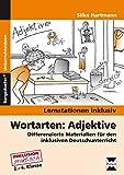 Wortarten: Adjektive: Differenzierte Materialien für den inklusiven Deutschunterricht (2. bis 4. Klasse) (Lernstationen inklusiv)