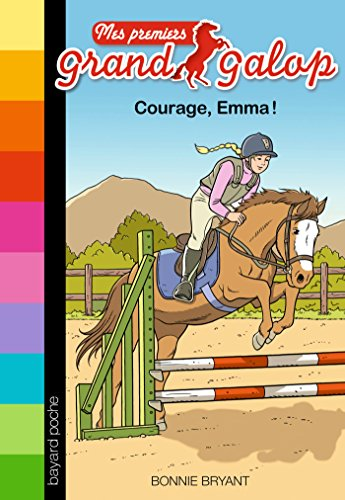 Mes premiers Grand Galop, Tome 10: Courage, Emma !