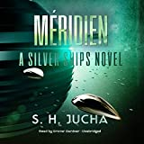 Méridien: A Silver Ships Novel, Book 3
