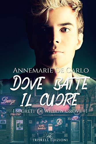 Dove batte il cuore (I segreti di Willow Grove  Vol. 1) (Italian Edition)