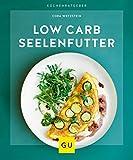Low-Carb-Seelenfutter (GU KüchenRatgeber)