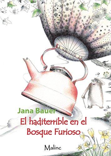 El haditerrible en el Bosque Furioso (MAS) por Jana Bauer