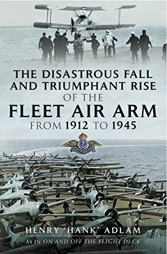 The Disastrous Fall and `Triumphant Rise of the Fleet Air Arm from 1912 to 1945 (English Edition) Armee-fall