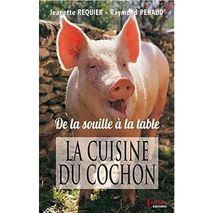 La cuisine du cochon: de la table à la souille