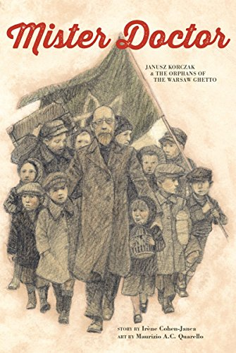 Mister Doctor: Janusz Korczak and the Orphans of the Warsaw Ghetto by Irene Cohen-Janca (5-Feb-2015) Hardcover