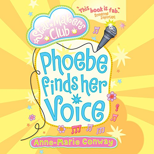 The Star Maker's Club: Phoebe Finds Her Voice  Audiolibri