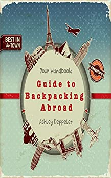 Your Handbook Guide to Backpacking Abroad (English Edition)
