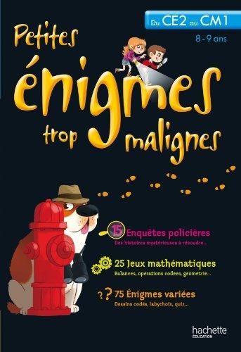Petites énigmes trop malignes : Du CE2 au CM1, 8-9 ans par Michèle Lecreux, Eric Berger, Pascal Guichard, Clémence Roux de Luze, Collectif