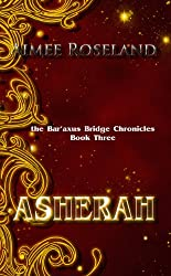 Asherah: the Bar'axus Bridge Chronicles (Book Three)