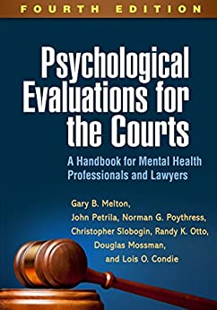 Psychological Evaluations For The Courts, Fourth Edition: A Handbook For Mental Health Professionals And Lawyers por Gary B. Melton epub