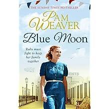 Blue Moon by Pam Weaver (2015-07-16)