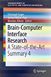 Brain-Computer Interface Research: A State-of-the-Art Summary 4 (SpringerBriefs in Electrical and Computer Engineering)