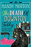 The Death of Downton Tabby (No. 2 Feline Detective Agency, Band 3)