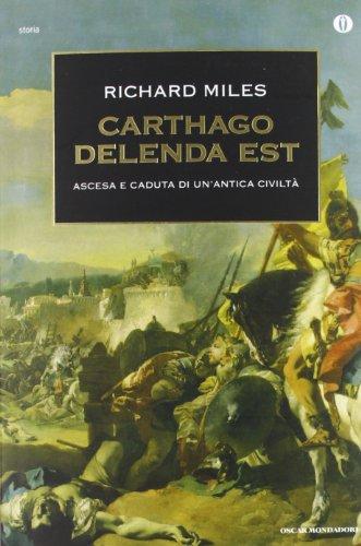 Carthago delenda est. Ascesa e caduta di un'antica civilt