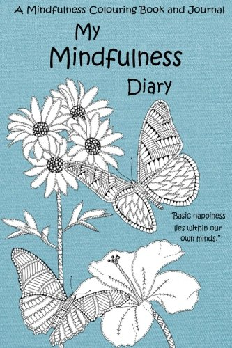 [PDF] Téléchargement gratuit Livres My Mindfulness Diary: A Mindfulness Colouring Book and Journal: An adult colouring book and diary with inspirational quotes
