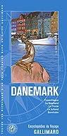 Danemark: Copenhague, la Sjaelland, la Fionie, le Jutland, Bornholm par Gallimard
