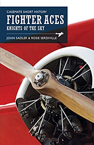 Fighter Aces: Masters of the Skies (Casemate Short History)