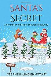 Santa's Secret: A never been told before secret about Santa's journey on Christmas eve.