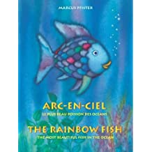 Arc-En-Ciel = The Rainbow Fish: French English Edition (French Edition) by Marcus Pfister (2010-01-01)