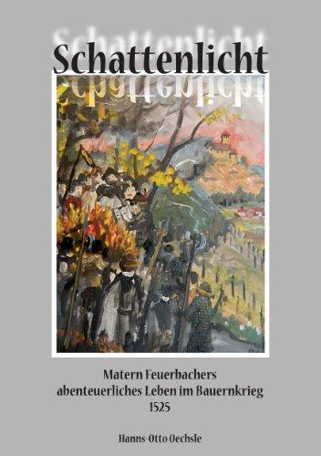 Schattenlicht: Matern Feuerbachers abenteuerliches Leben im Bauernkrieg 1525