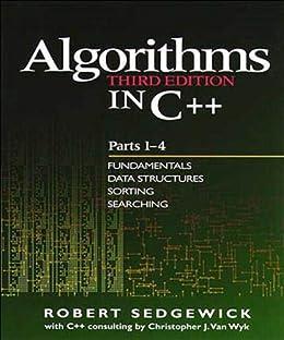 Algorithms in C++, Parts 1-4: Fundamentals, Data Structure, Sorting, Searching par [Sedgewick, Robert]
