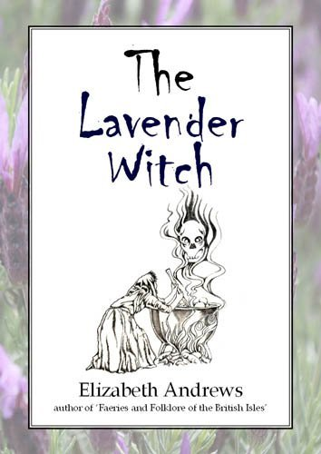 The Lavender Witch by Elizabeth Andrews (2012-11-07)