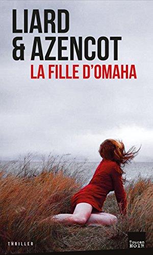 La fille d'Omaha - Ambroise Liard & David Azencot