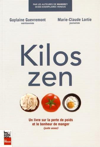 Kilos zen : Un livre sur la perte de poids et le bonheur de manger (juste assez)