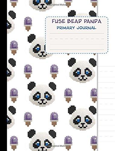 Fuse Bead Panda Primary Journal: Bead and Iron School Writing Book (Cute School Supplies)