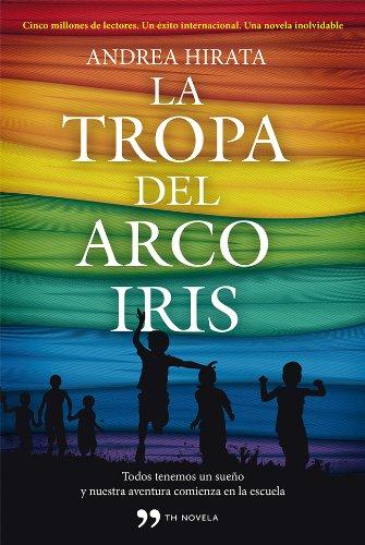 La tropa del arcoíris (Novela (temas Hoy))