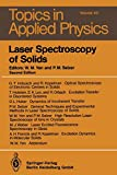 Laser Spectroscopy of Solids (Topics in Applied Physics) (Topics in Applied Physics (49), Band 49) -