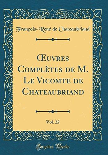 Oeuvres Compl'tes de M. Le Vicomte de Chateaubriand, Vol. 22 (Classic Reprint)