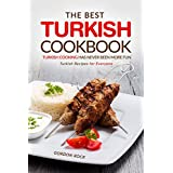 The Best Turkish Cookbook - Turkish Cooking Has Never Been More Fun: Turkish Recipes for Everyone (English Edition)