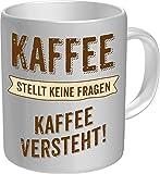 RAHMENLOS® Kaffeebecher: Kaffee stellt Keine Fragen, Kaffee versteht - Im Geschenkkarton 2637