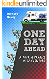 One Day Ahead: A Tour de France Misadventure