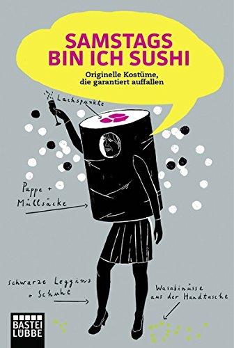 (Samstags bin ich Sushi: Originelle Kostüme, die garantiert auffallen)