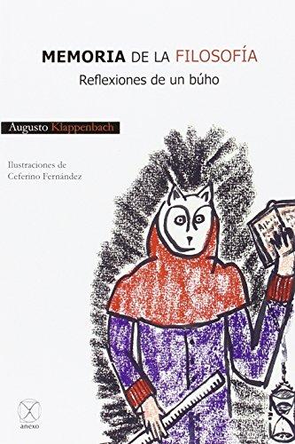 Memoria de la filosofia - reflexiones de un buho por Augusto Klappenbach